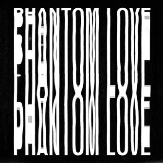 Phantom Love – 'Phantom Love' (2013)