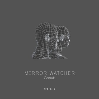 Gosub – 'Mirror Watcher' (2013)