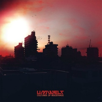 Umwelt – 'Cultures Of Resistance' (2014)