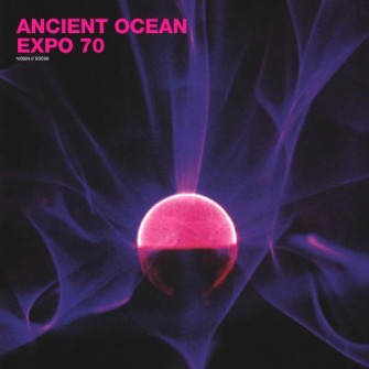 Ancient Ocean / Expo 70 – 'Ancient Ocean / Expo 70' (2014)