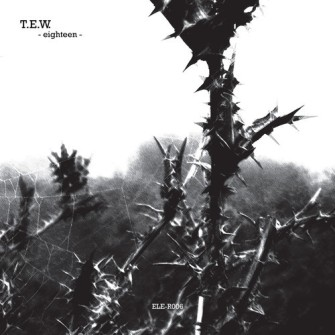 T.E.W. – 'Eighteen' (2014)