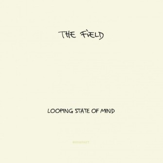 The Field – 'Looping State Of Mind' (2011)