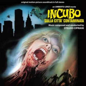 Stelvio Cipriani – 'Incubo Sulla Città Contaminata (Original Motion Picture Soundtrack In Full Stereo)' (2013)