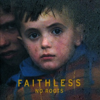 Faithless – 'No Roots' (2004)