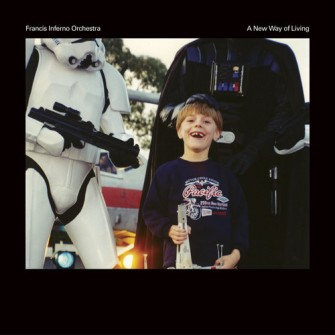 Francis Inferno Orchestra – 'A New Way Of Living' (2014)