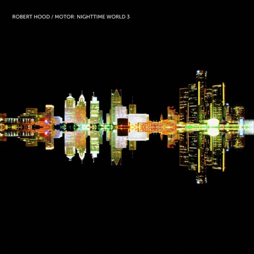 Robert Hood – 'Motor- Nighttime World 3' (2012)