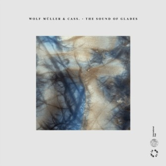 Wolf Müller & Cass. ‎– 'The Sound Of Glades' (2016)