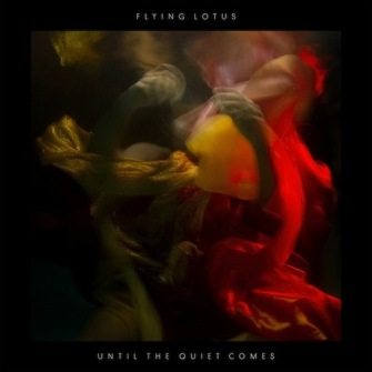 Flying Lotus – 'Unitl The Quiet Comes' (2012)