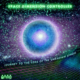 Space Dimension Controller – 'Journey To The Core Of The Unknown Sphere' (2010)