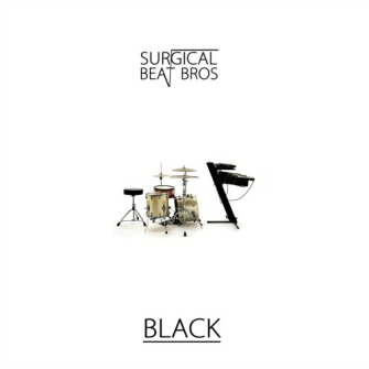 Surgical Beat Bros – 'Black' (2016)