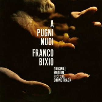 Franco Bixio – 'A Pugni Nudi (Original Motion Picture Soundtrack)' (2013)