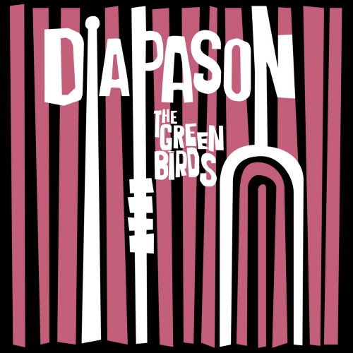 The Green Birds – 'Diapason' (2016)