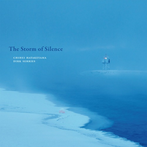 Chihei Hatakeyama / Dirk Serries – 'The Storm Of Silence' (2016)