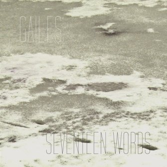 Gailes – 'Seventeen Words' (2017)