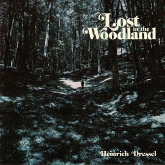 Heinrich Dressel – 'Lost In The Woodland' (2018)