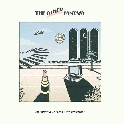Ed Longo & Applied Sound Ensemble – 'The Other Fantasy' (2019)