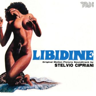Stelvio Cipriani – 'Libidine (Original Motion Picture Soundtrack In Full Stereo)' (2013)