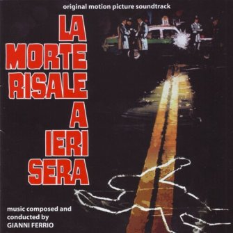 Gianni Ferrio – 'La Morte Risale A Ieri Sera (Original Motion Picture Soundtrack)' (2005)