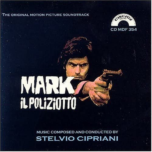 Stelvio Cipriani – 'Mark Il Poliziotto (The Original Motion Picture Soundtrack)' (2003)